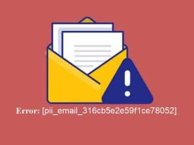 How to fix [pii_email_316cb5e2e59f1ce78052] error code